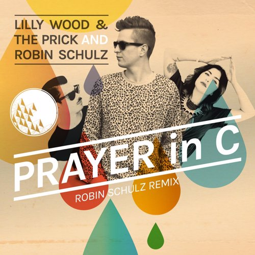 Prayer In C (Robin Schulz Remix) - Lilly Wood & The Prick