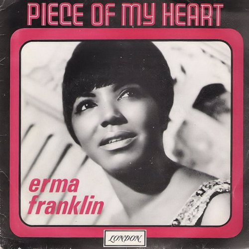 Piece Of My Heart - Erma Franklin